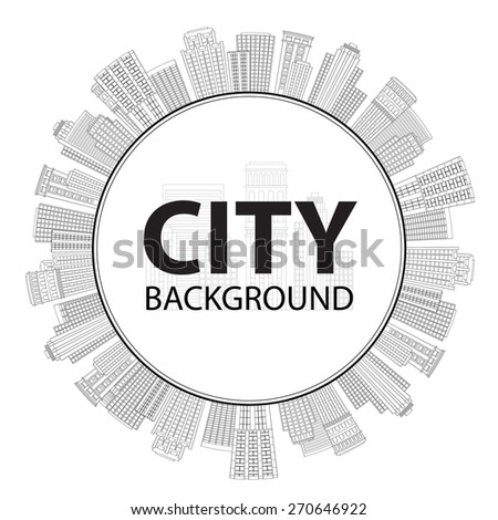 illustration Seamless circular frame of line skyscrapers. Black and white - stock photo
