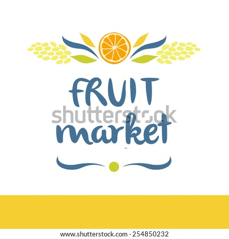 logo for a market of fruits, fruit juice labels. Guaranteed quality and fresh fruit. - stock photo