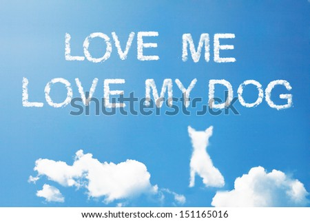 """Love me love my dog"" cloud word on sky - stock photo"