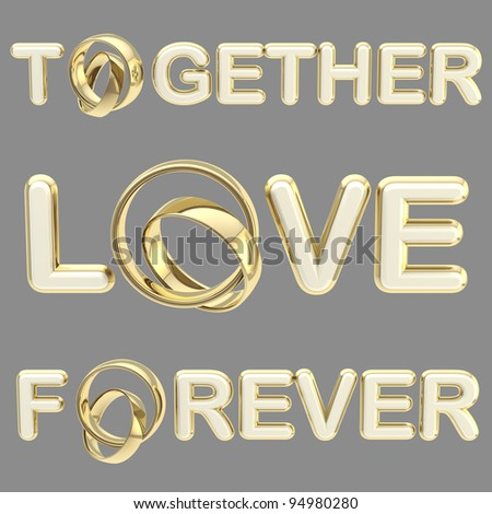 """Love"", ""together"", ""forever"" words made of glossy white plastic and golden wedding rings isolated on grey - stock photo"