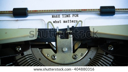 Make time for what matters concept on typewriter