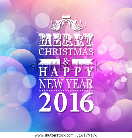 2016 Merry Christmas and Happy New Year card or background with blur background.