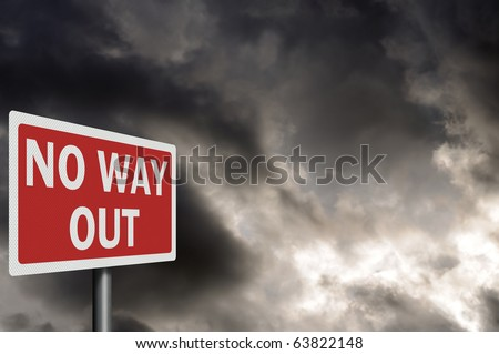 'No way out' high resolution, detailed sign, with space for your text / editorial overlay