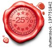 25% off sales summer or winter reduction extra low price buy for bargain limited offer icon red wax seal stamp - stock vector