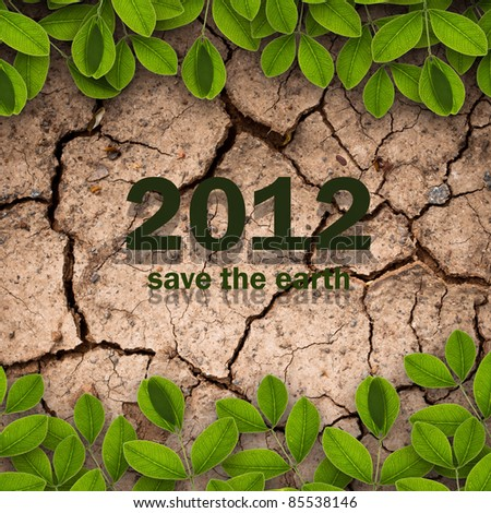 2012 on dry soil and creepers for ecology concept - stock photo