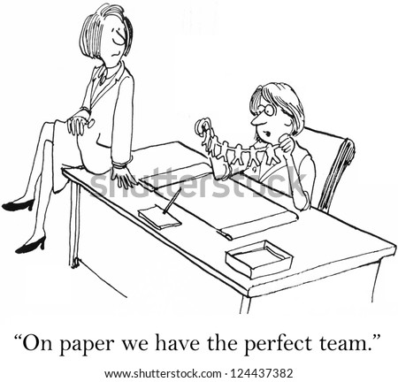 """""""On paper we have the perfect team."""" - stock photo"""