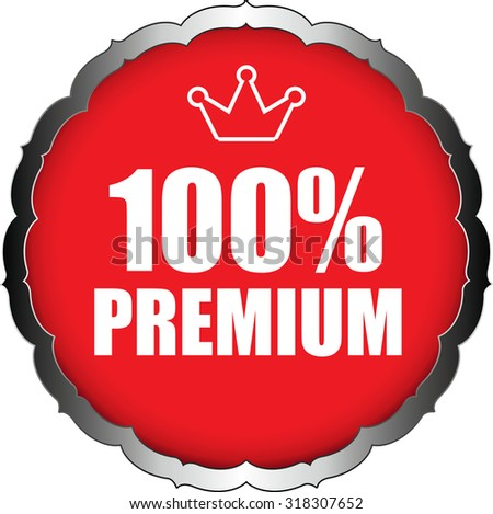 100 Percent Premium Red Badge On Sticker And Label Shiny. - stock photo