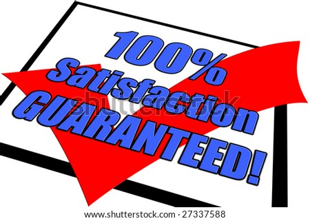 100% Satisfaction Guaranteed concept isolated on white - stock photo