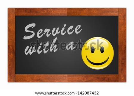 """Service with a Smile"" written with chalk on a wooden frame blackboard"