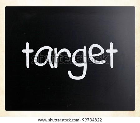 """Target"" handwritten with white chalk on a blackboard - stock photo"