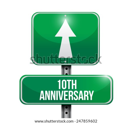 10th anniversary road sign illustration design over a white background - stock photo