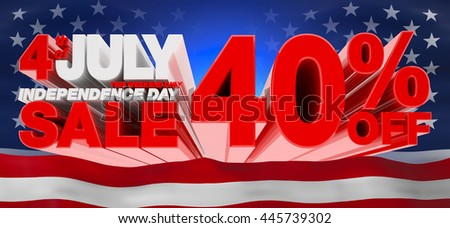 4th JULY INDEPENDENCE DAY SALE 40 % OFF THIS WEEKEND ONLY, Sale background, independence day sale, Sale tag, Sale poster, Banner Design  illustration 3D rendering
