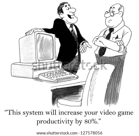 """This system will increase your video game productivity by 80%."""