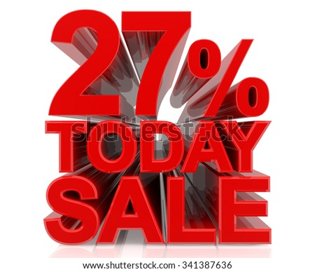 27% TODAY SALE word on white background 3d rendering