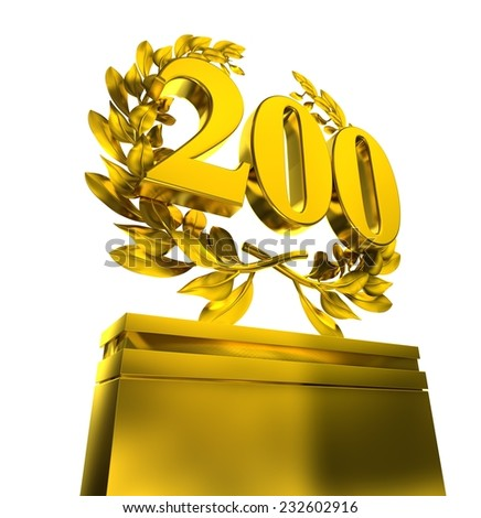 200, two-hundred, number in golden letters at a pedestrial with laurel wreath on white background - stock photo