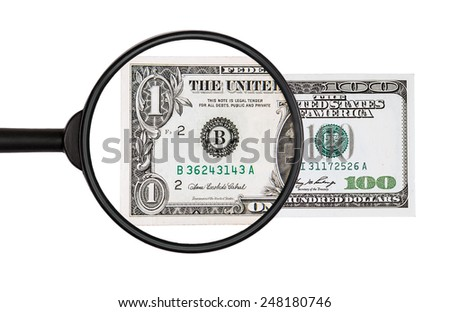 $ 100  upon closer inspection with a magnifying glass becomes $ 1, isolated on white background - stock photo