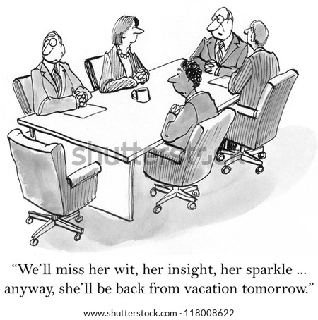 """We'll miss her wit, her insight, her sparkle...anyway, she'll be back from vacation tomorrow."""