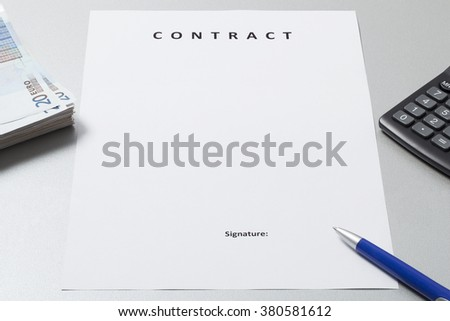 White clean and clear paper sheet with title Contract ready to be signed. There are also a wad of money , Euro banknotes, pen and calculator around it.  - stock photo