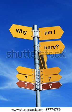 """why am I here?"" direction sign - stock photo"