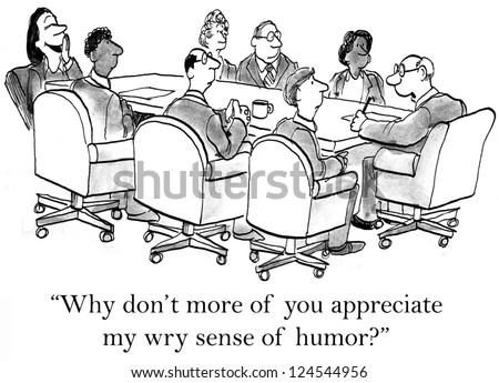 """Why don't more of you appreciate my wry sense of humor?"" - stock photo"