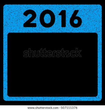 2016 Year Calendar Template grainy textured icon for overlay watermark stamps. Flat symbol with dust texture. Dotted glyph blue ink rubber seal stamp with grunge design on a black background.