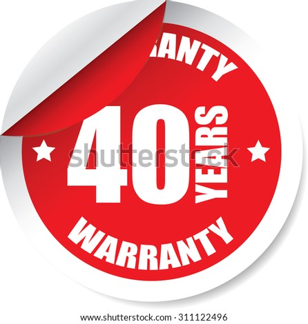 40 Year Warranty Red Label And Sticker. Guarantee, Promising To Repair Or Replace Product If Necessary Within A Specified Period Of Time - stock photo
