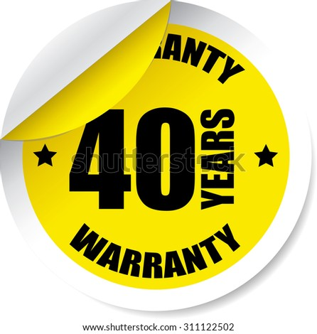40 Year Warranty Yellow Label And Sticker. Guarantee, Promising To Repair Or Replace Product If Necessary Within A Specified Period Of Time. - stock photo