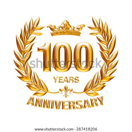 100 Years Anniversary golden badge on isolated white background. - stock photo