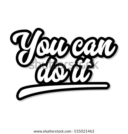 Quotes You Can Do It Beauteous You Can Do It Quote Stock Images Royaltyfree Images & Vectors