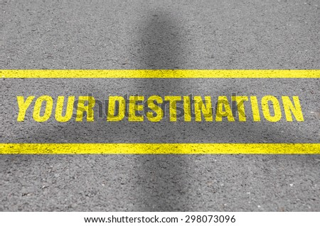 """Your destination"" sign on a road"
