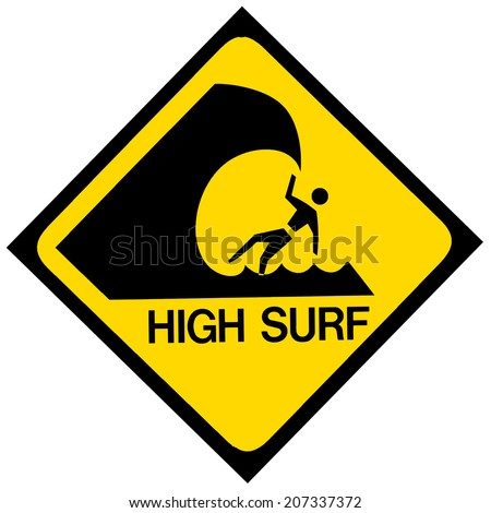 A black and yellow high surf warning sign. Isolated on white. - stock photo
