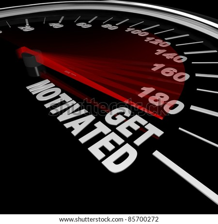 A black speedometer with needle racing to the words Get Motivated to encourage you to get fired up, excited and inspired to succeed and overcome a challenge - stock photo