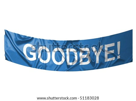 A blue banner with white text saying Goodbye - stock photo