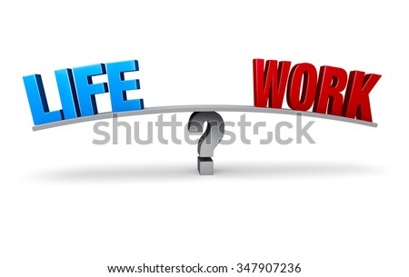"A bright blue ""LIFE"" and a red ""WORK"" sit on opposite ends of a gray board which is balanced on a gray question mark. Isolated on white.