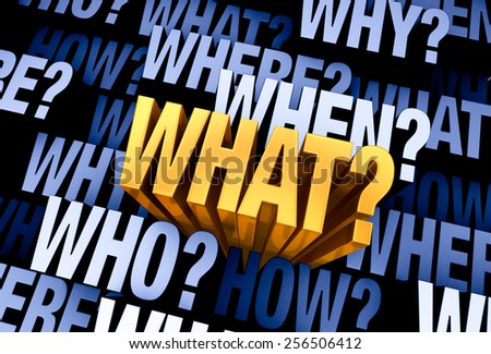 """A bright, gold """"WHAT?"""" emerges from a 3D blue gray background filled with """"WHO?"""", """"WHAT?"""", """"WHERE?"""", """"WHEN?"""", """"HOW?"""", and """"WHY?"""" at different depths.  - stock photo"""