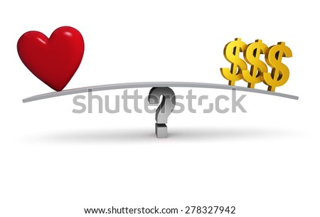 A bright, red heart and three gold dollar signs sit on opposite ends of a gray board balanced on a gray question mark. Isolated on white.  - stock photo