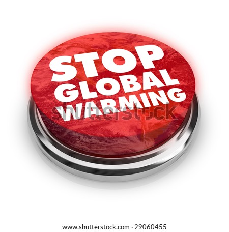 A button with the words Stop Global Warming on it - stock photo