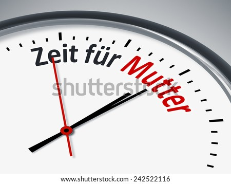 A clock with the text time for mother in german language