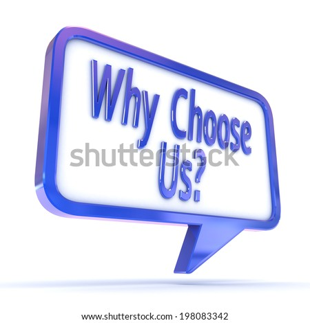 """A Colourful 3d Rendered Concept Illustration showing """"Why Choose Us"""" in a Speech Bubble - stock photo"""