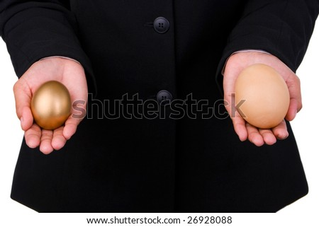 A concept by offering two different eggs, one is small but golden and on the other hand is big but regular one.