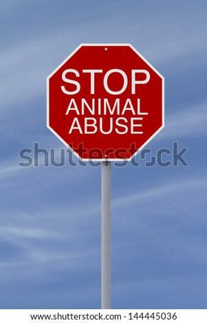 A conceptual stop sign on Cruelty to Animals