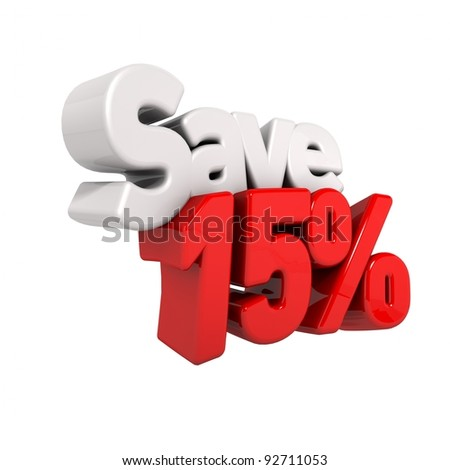 A 3d render of fifteen percent price reduction and save in text and numbers angled obliquely isolated on white - stock photo