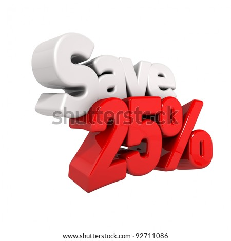 A 3d render of twenty-five percent price reduction and save in text and numbers angled obliquely isolated on white