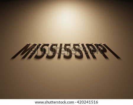 A 3D Rendering of the Shadow of an upside down text that reads Mississippi.