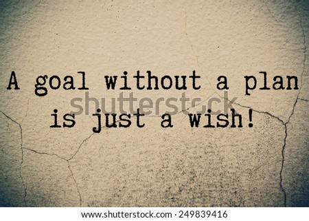 A goal without a plan is just a wish! on wall  - stock photo