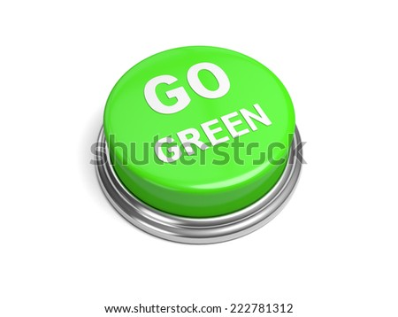 A green button with the word go green on it - stock photo