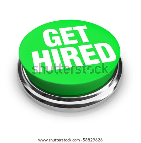 A green button with the words Get Hired on it - stock photo