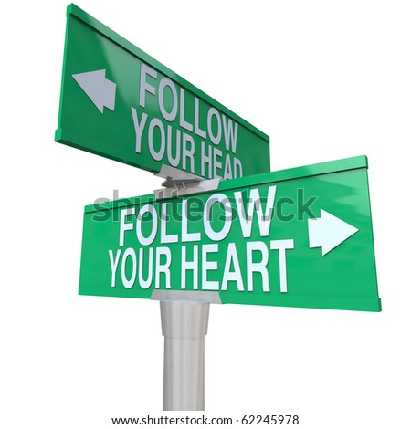 A green two-way street sign pointing to Follow Your Head and Follow Your Heart
