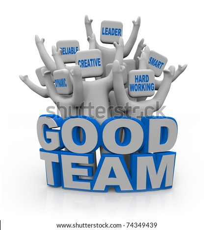 A group of cheering people with teamwork qualities on their heads -- leader, smart, hard-working, creative, reliable, dynamic -- standing behind the words Good Team - stock photo