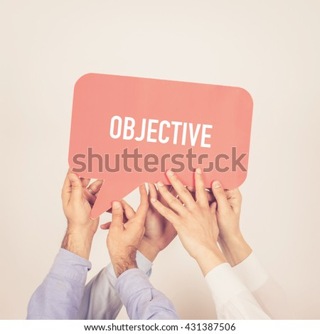 A group of people holding the Objective written speech bubble - stock photo